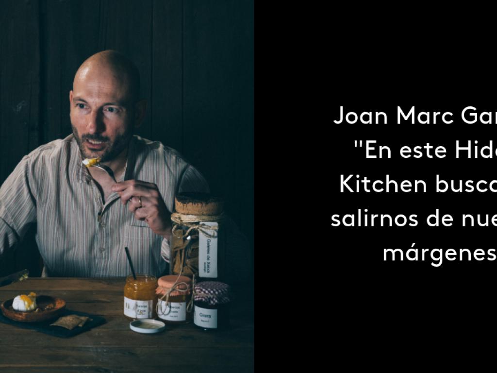 Joan Marc Garcias: «En este Hidden Kitchen buscamos salirnos de nuestros márgenes»