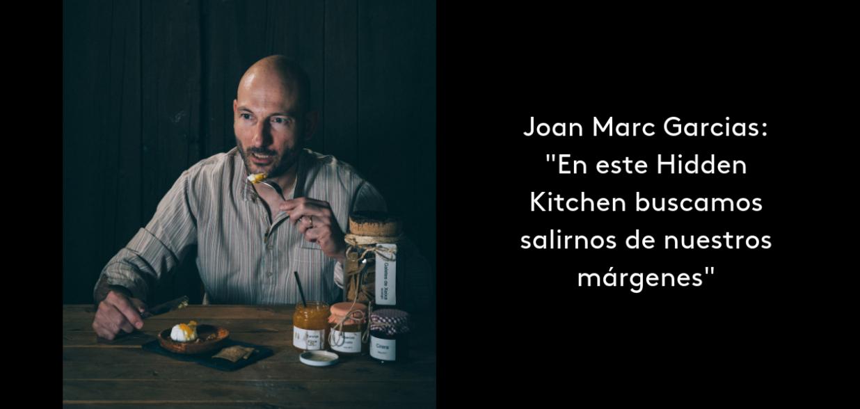 Entrevista a Joan Marc Garcias - Hidden Kitchen Octubre 2018