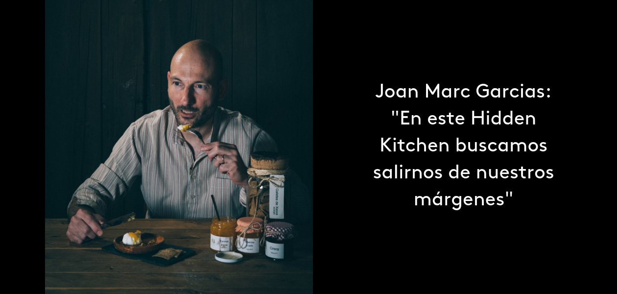 Entrevista a Joan Marc Garcias - Hidden Kitchen Octubre 2018